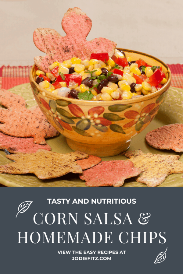 Corn Salsa and Homemade Chips #Thanksgivingappetizers #homemadechips #blackbeanandcornsalsa