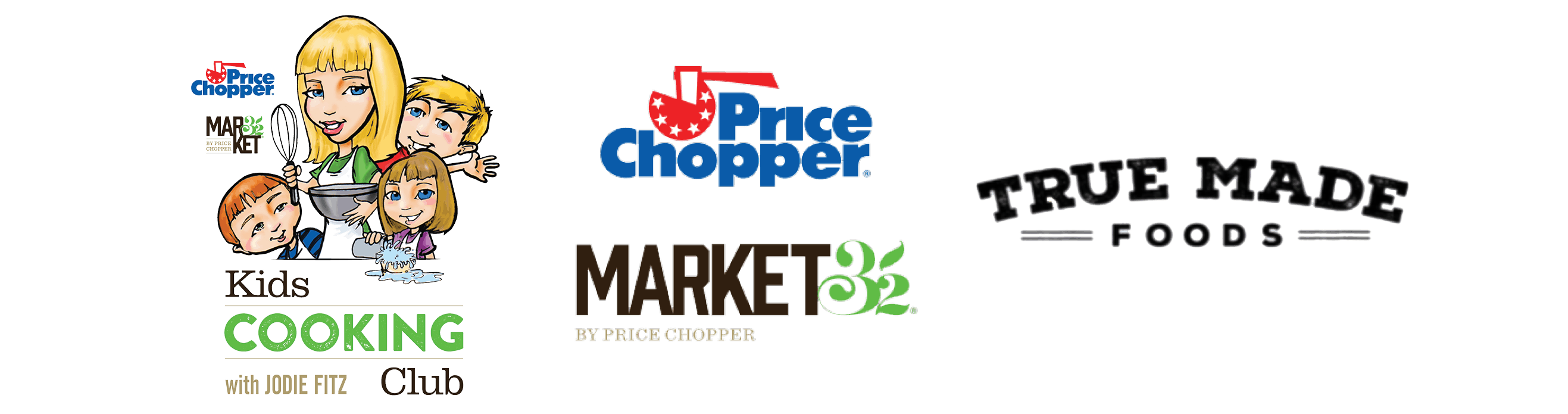 Kids Cooking Club, Price Chopper Market 32, and True Made Foods Logos arranged in a row